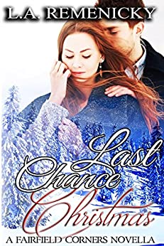 Last Chance Christmas: A Fairfield Corners Novella by [Remenicky, L.A.]