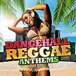 Dancehall Reggae Anthems [Explicit]