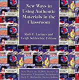 New Ways in Using Authentic Materials in the Classroom, Ruth E. Larimer, 0939791803