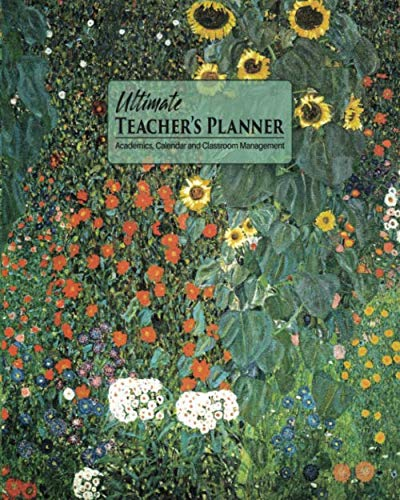 Ultimate Teacher's Planner: Klimt Landscape Themed Cover and a Perfect Academic, Calendar, and Classroom Management Tool!  For Kindergarten, Primary, ... and Start Any Month! (Art Lovers Collection) ()