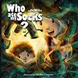 Who Ate My Socks?: A mystery of the ages
