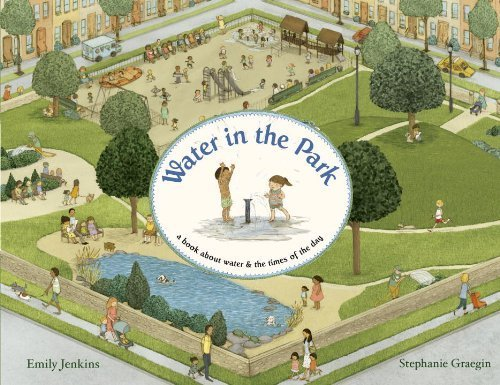 Read Online Water in the Park: A Book About Water and the Times of the Day by Jenkins, Emily (2013) Hardcover PDF