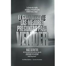 Ventas: Las Mejores PREGUNTAS para VENDER -Colección PLATINO-; MÁS DE Cómo Aumentar las VENTAS de forma DIFERENTE.: La Fórmula más Rápida, ...