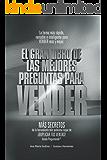 Ventas: Las Mejores PREGUNTAS para VENDER -Colección PLATINO-; MÁS DE Cómo Aumentar las VENTAS de forma DIFERENTE.: La…