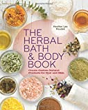 The Herbal Bath & Body Book: Create Custom Natural Products for Hair and Skin