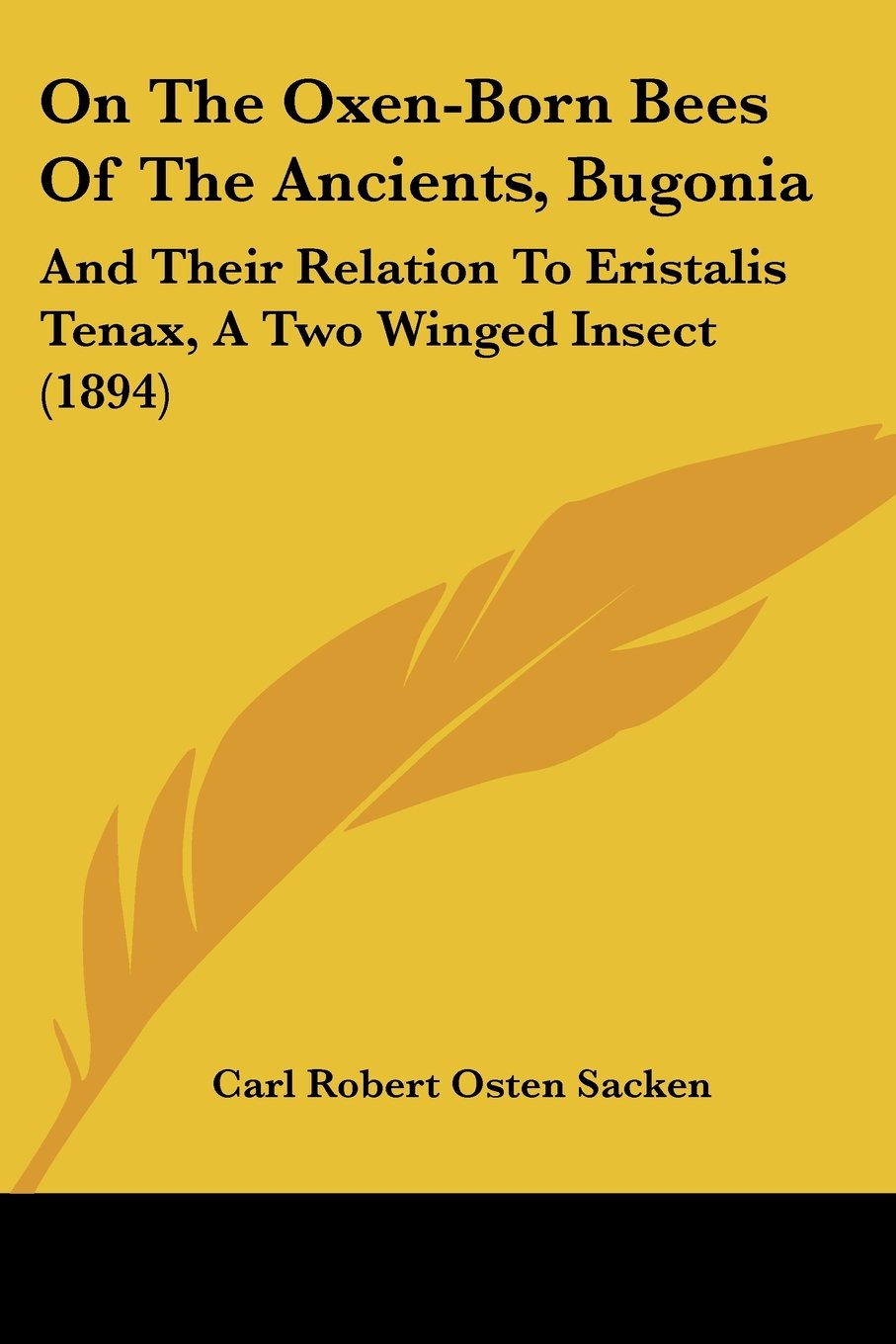 On The Oxen-Born Bees Of The Ancients, Bugonia: And Their Relation To Eristalis Tenax, A Two Winged Insect (1894) pdf epub