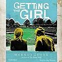 Getting the Girl Audiobook by Markus Zusak Narrated by Stig Wemyss