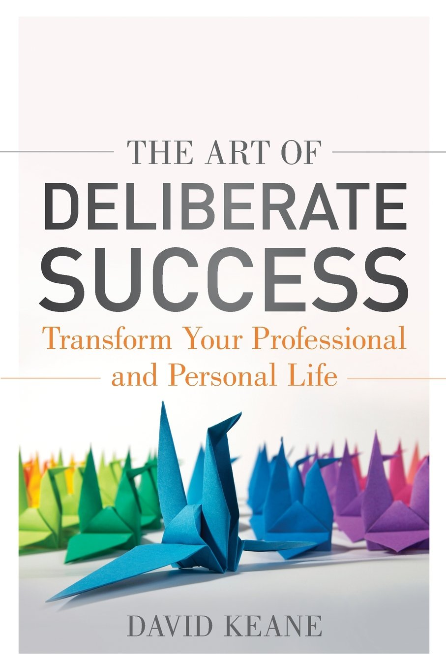 Download The Art of Deliberate Success: The 10 Behaviours of Successful People pdf