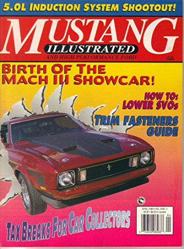 Mustang Illustrated and High Performance Ford Magazine, April 1993 (Vol. 8, No. - Mustang Performance Magazine