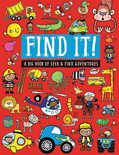 Find It!: A Big Book of Seek and Find Adventures