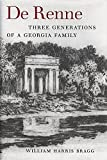 img - for De Renne: Three Generations of a Georgia Family (Wormsloe Foundation Publication Ser.) book / textbook / text book
