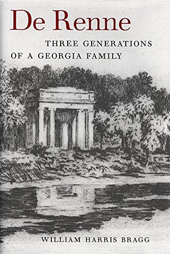 De Renne: Three Generations of a Georgia Family (Wormsloe Foundation Publication Ser.)