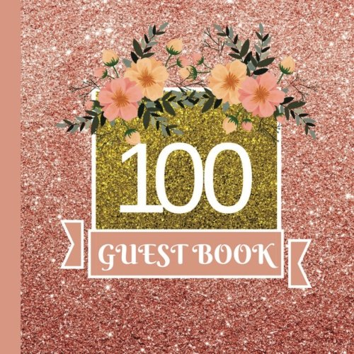 Guest Book: 100th Birthday Celebration and Keepsake Memory Guest Signing and Message Book (100th Birthday Party Decorations,100th Birthday Party Supplies,100th Birthday Party Invitations) (Volume 1)]()