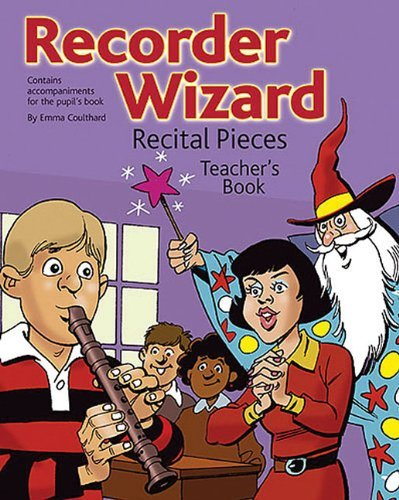 - Recorder Wizard Recital Pieces Teacher's Book by Coulthard Emma (2005-07-01) Paperback