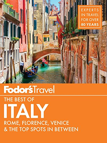 Fodor's The Best of Italy: Rome, Florence, Venice & the Top Spots in Between (Full-color Travel Guide Book 1) (Best Destinations In Italy To Visit)