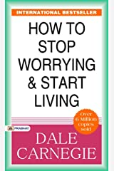 How to Stop Worrying and Start Living (English Edition) eBook Kindle
