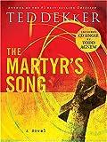 The Martyr's Song, Ted Dekker, 0849944996