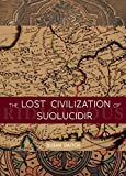 Image of The Lost Civilization of Suolucidir