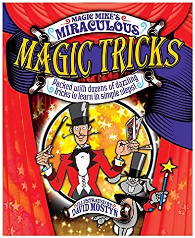 Magic Mike's Miraculous Magic Tricks: Packed with Dozens of Dazzling Tricks to Learn in Simple (The Dazzlings Adagio)