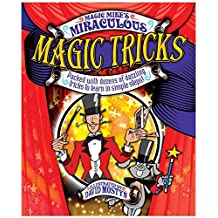 Magic Mike's Miraculous Magic Tricks: Packed with Dozens of Dazzling Tricks to Learn in Simple Steps!