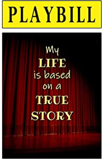 PLAYBILL: My Life is Based on a True Story: Blank Journal and Theater Gift