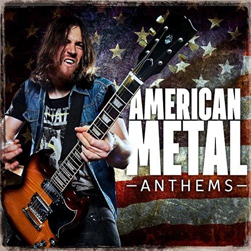 American Metal Anthems [Explicit]