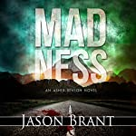 Madness: Asher Benson, Book 2 | Jason Brant