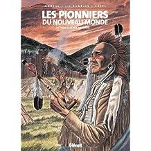 PIONNIERS DU NOUVEAU MONDE (LES) T.17 : LE PAYS DES ILLINOIS