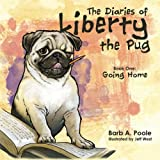 img - for The Diaries of Liberty the Pug: Book One: Going Home (Volume 1) book / textbook / text book