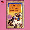 The Chinese Siamese Cat Audiobook by Amy Tan Narrated by Amy Tan