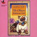 The Chinese Siamese Cat Hörbuch von Amy Tan Gesprochen von: Amy Tan
