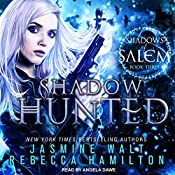 Shadow Hunted: Shadows of Salem Series, Book 3 | Jasmine Walt, Rebecca Hamilton