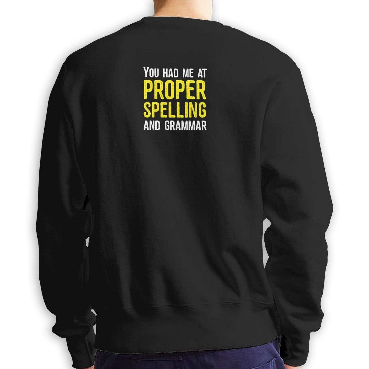 WxjvbmxbPow You Had Me at Proper Spelling /& Grammar Mens Cotton Casual Double Sides Print Long Sleeve Crewneck Sweatshirt