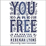 You Are Free | Rebekah Lyons