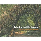 Tricks With Trees: Land Art for the Garden