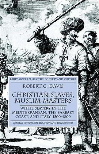 Christian Slaves, Muslim Masters: White Slavery in the Mediterranean