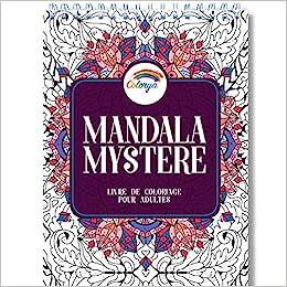 Coloriage Adulte Mystere.Livre De Coloriage Adulte Coloriage Mystere Mandala Adulte Le