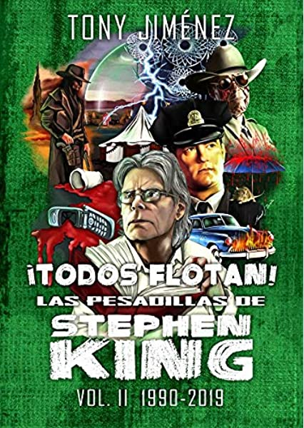 Todos flotan! Las pesadillas de Stephen King Vol. II 1990-2019: Amazon.es: Jiménez, Tony: Libros