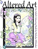 Altered Art: Adult Coloring Book