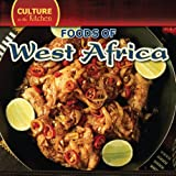 Foods of West Africa (Culture in the Kitchen)