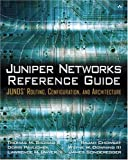 Juniper Networks Reference Guide: JUNOS Routing, Configuration, and Architecture: JUNOS Routing, Configuration, and Architecture, Thomas M. Thomas II, Doris Pavlichek, Lawrence H. Dwyer III, Rajah Chowbay, Wayne W. Downing III, James Sonderegger, 0201775921