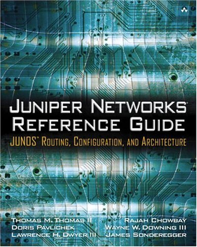 Juniper Networks Reference Guide  Junos Routing  Configuration  And Architecture  Junos Routing  Configuration  And Architecture