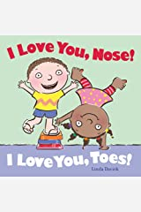 I Love You, Nose! I Love You, Toes! Hardcover