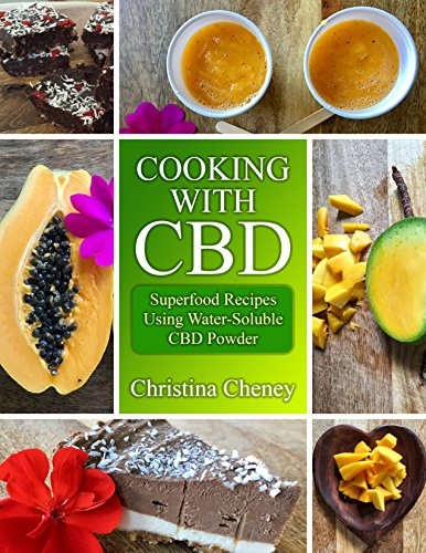 Cooking with CBD: Superfood Recipes Using Water-Soluble CBD Powder (TrueMedicines) by Christina Cheney, Sathiyan Kutty