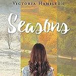 Seasons | Victoria Hamilton