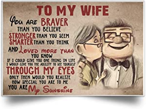 UP To My Wife You Are Braver Than You Believe Landscape Paper Posters Birthday Gifts Decor Bedroom, Living Room 36x24 Print High Quality - White, 18