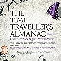 Communiqués: The Time Traveller's Almanac, Volume 4 Audiobook by Jeff VanderMeer - editor Narrated by Jeff Harding, Andrew Wincott, Antonia Beamish