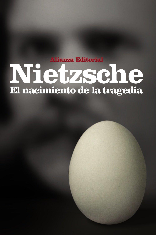 El nacimiento de la tragedia : o Grecia y el pesimismo (El Libro De Bolsillo - Bibliotecas De Autor - Biblioteca Nietzsche)
