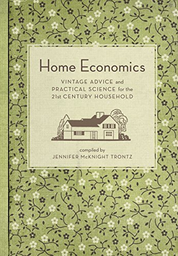 Home Economics: Vintage Advice and Practical Science for the 21st-Century Household by Quirk Books