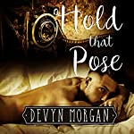 Hold That Pose: Roommates to Lovers | Devyn Morgan